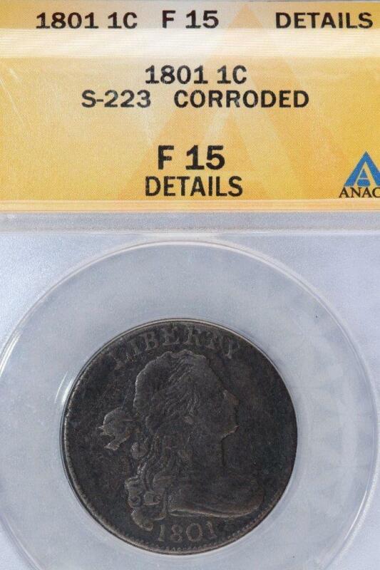 1801 Draped Bust Lg Cent ANACS F 15 Details S-223  *DoubleJCoins*  3005-38