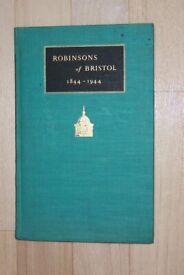 ROBINSONS OF BRISTOL 1844 - 1944, HARD BACK, 1945, 1ST ED.