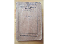 Vintage 1937 Spelling Under Topics - A Senior Spelling Book - A P Nield - Blackie & Son Ltd