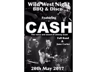 Wild West/BBQ night also featuring CASH as a tribute to Johnny Cash