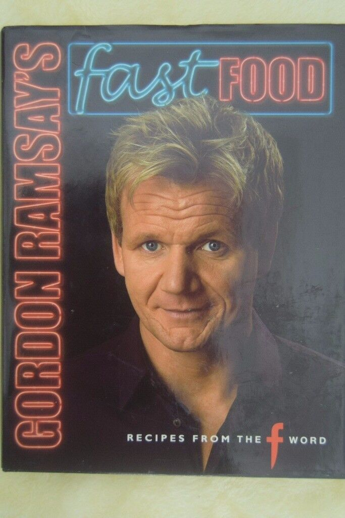Gordon Ramsey's Fast Food - Recipes from the F word