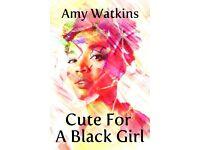 Cute For A Black Girl, a novel