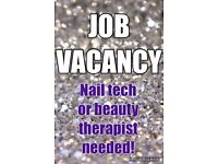 Beauty therapist or nail tech needed!
