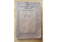 Vintage 1937 Spelling Under Topics - A Senior Spelling Book - A P Nield - Blackie & Son Ltd.
