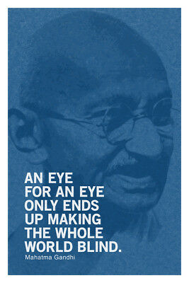 Mahatma Gandhi An Eye For An Eye Ends Up Making Whole World Blind Motivational
