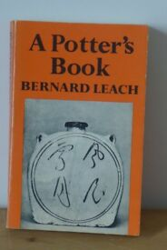 BERNARD LEACH A Potter's Book. 1976 paperback edition. A must have book for all students of pottery.