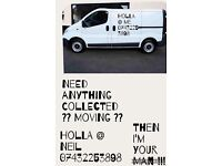 Moving?? Need something collected ?? I'm your man !!! Cheap, reliable