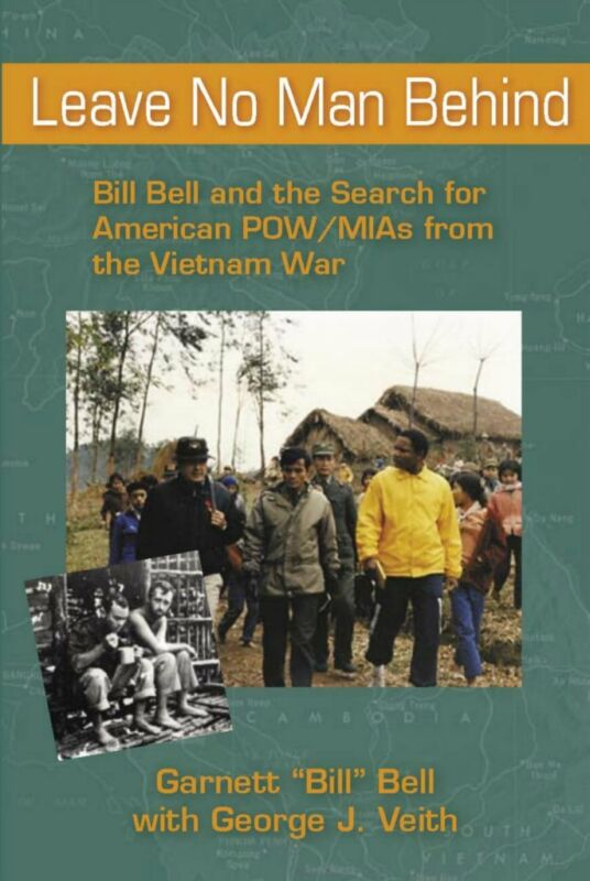 Leave No Man Behind: Bill Bell and the Search for Vietnam POW/MIA's