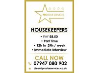 HOUSEKEEPERS WANTED - £8.50ph