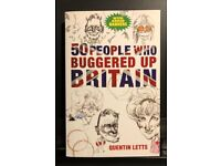 50 PEOPLE WHO BUGGERED UP BRITAIN BOOK - QUENTIN LETTS