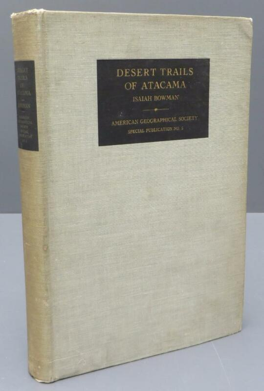 Desert Trails of Atacama Isaiah Bowman 1924 American Geographical Society No 5