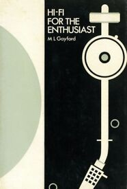 Hi-Fi For The Enthusiast - ML Gayford (1971)