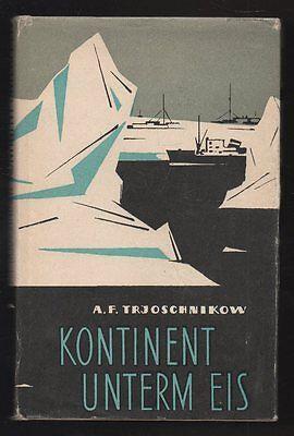 Kontinent unterm Eis – A. F. Trjoschnikow  DDR Sachbuch mit Inhaltsangabe