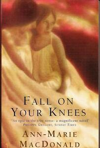 FALL ON YOUR KNEES ~ Ann-Marie MacDonald ~ SC 1997 Perth Region Preview