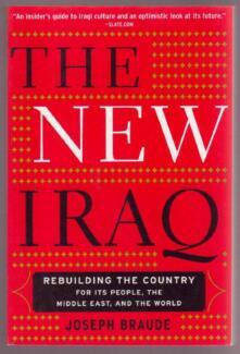 THE NEW IRAQ ~ Joseph Braude ~ NEW 1st Ed SC