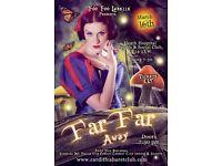 """""""Far Far Away"""" Cabaret Show"""