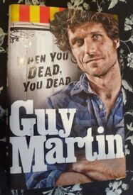 "GUY MARTIN ""WHEN YOU DEAD YOU DEAD"" HARDBACK"