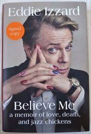 Eddie Izzard Believe Me - LIMITED EDITION SIGNED COPY - Hardback book