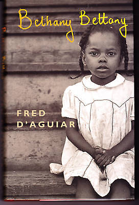 Bethany Bettany by Fred D'Aguiar (2003, Hardcover) NEW Family Relationship Drama