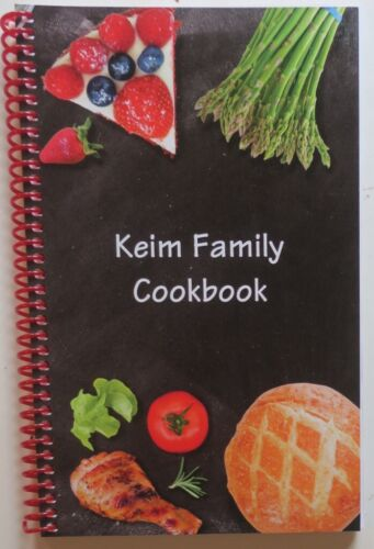 The Keim Family Cookbook & brief Family History,Entrees,Desserts,Spices,Pantry