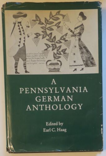 A Pennsylvania German Anthology by Earl C. Haag 1988,dialect poetry,biographies