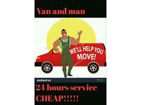 Man and van 24 hours small or big loads