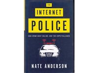 The Internet Police – How Crime Went Online, and the Cops Followed by Nate Anderson 978-0-393-062984