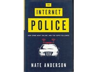 The Internet Police – How Crime Went Online, and the Cops Followed by Nate Anderson 9780393062984