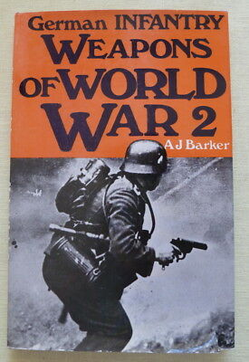 Wwii German Infantry Weapons - GERMAN INFANTRY WEAPONS OF WORLD WAR 2 A J Barker 1969 Guns Arms War Military