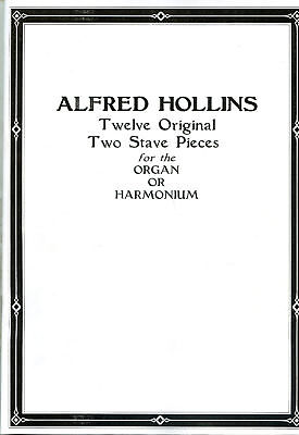 ORGAN OR HARMONIUM MUSIC 12  PIECES BY ALFRED HOLLINS TWO STAVE