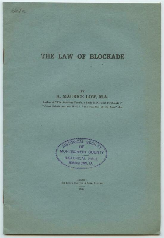 The Law of Blockade British 1917 WWI Booklet A. Maurice Low