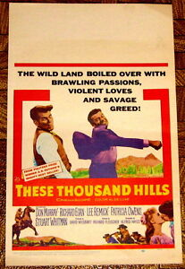 MOVIE POSTER: These Thousand Hills 1958 Don Murray Richard Egan