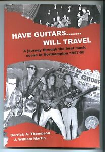 Have Guitars.. Will Travel,  Northampton Music Scene 1957-66, By Martin Thompson
