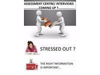 Experienced with Assessment centres, Partner Interviews and Entry Tests with a 90% success rate
