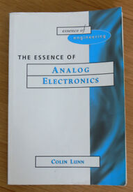 The Essence of Analog Electronics, Colin Lunn; Prentice Hall; ISBN: 9780133602234; VGC