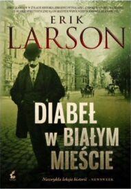 Polish detective novel - Diabeł w Białym Mieście by Erik Larson