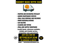 Handy Man with Van - Painting and decorating specialist, Garden maintenance services + more