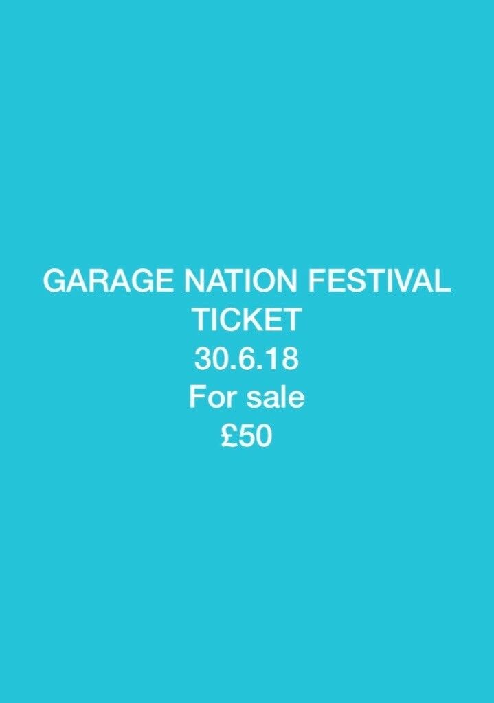 Garage Nation Festival Ticket In North West London London Gumtree