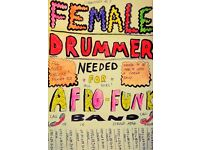 female drummer wanted for all girl afro funk band!
