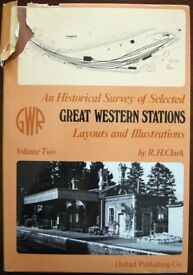 An Historical Survey of Selected Great Western Stations-Layouts & Illustrations Volume Two, RH Clark
