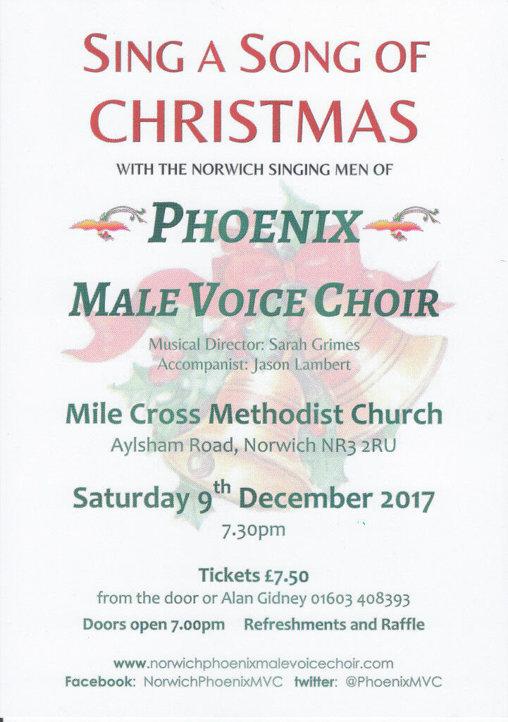 NORWICH PHOENIX MALE VOICE CHOIR CONCERT Sing a Song of Christmas at Mile Cross Methodist Church