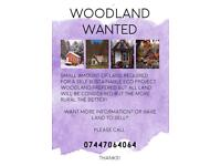 WOOD LAND WANTED