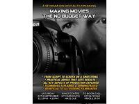 24TH SEPTEMBER - MAKING MOVIES THE NO BUDGET WAY - A SEMINAR ON DIGITAL FILMMAKING