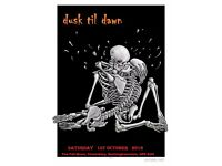 dusk til dawn - live this Saturday night