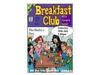 The Breakfast Club playing at the Baileys, Deri at 9.00pm