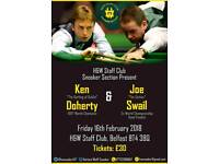SNOOKER EXHIBITION WITH KEN DOHERTY AND JOE SWAIL