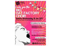 Come and Join the BIG Hat Factory Community Choir