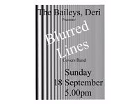 Blurred Lines at the Baileys, Deri on 18/9 at 5.oopm