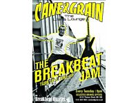 The Breakbeat Jam Night at Cane & Grain Every Tuesday!
