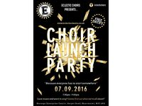 Eclectic Choirs - New Choir Launch Party - 7th September 2016 7.30pm-9.00pm